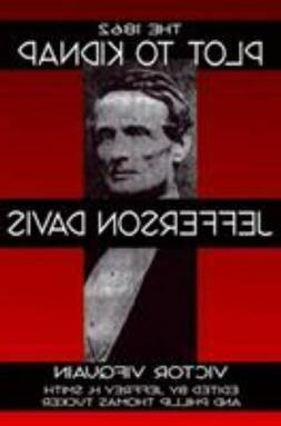 The 1862 Plot to Kidnap Jefferson Davis - Civil War Confeder